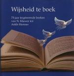 Ronald Hermsen (1962-). - Wijsheid te boek : 75 jaar inspirerende boeken van N. Kluwer tot Ankh-Hermes / Wijsheid te boek : Profiel van een veranderend tijdsbeeld, meningen en visies.